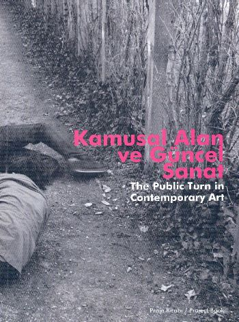 Kamusal Alan ve Güncel Sanat The Public Turn in Contemporary Art
